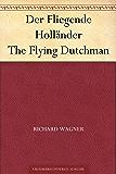 Der Fliegende Holländer The Flying Dutchman (German Edition)