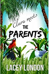 Clara Meets The Parents: Grab a margarita and escape to Mexico in this laugh-out-loud beach read. (Clara Andrews Series Book 2) Kindle Edition