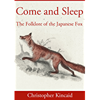 Come and Sleep: The Folklore of the Japanese Fox (English Edition)