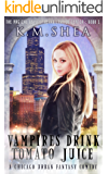 Vampires Drink Tomato Juice: A Chicago Urban Fantasy Comedy (The Magical Beings' Rehabilitation Center Book 1)
