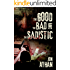 The Good, the Bad, and the Sadistic