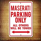 Maserati Parking Only All Others Towed Man Cave Novelty Garage Aluminum Sign
