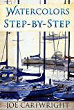 Watercolors Step-By-Step (English Edition)