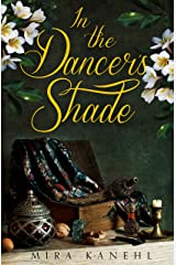 In The Dancer's Shade: A Novella (Naupaka Book 3) Kindle Edition