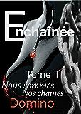 Enchainée: Nous sommes nos chaines (TOME t. 1)