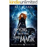 The Girl With The Good Magic: The Shifter Wars Book One An Urban Fantasy Adventure