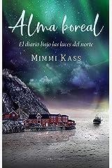 Alma boreal: El diario bajo las luces del norte (Spanish Edition) Kindle Edition