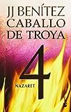 Nazaret. Caballo de Troya 4 (Caballo De Troya / Trojan Horse) (Spanish Edition)