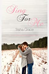 Sing For Me: A Contemporary Sweet Romance Kindle Edition