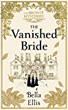 The Vanished Bride: An absolutely perfect winter mystery to curl up with in 2020 (The Brontë Mysteries) (English Edition)