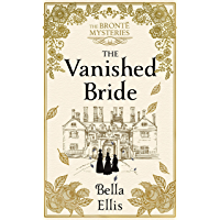 The Vanished Bride: The perfect Christmas gift for the Brontë fan in your life (The Brontë Mysteries) (English Edition)