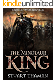 The Minotaur King: A Goblin Wars Epic Fantasy Novella (The Goblin Wars)