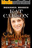 Mail Order Bride: The School Master: Historical Clean Western River Ranch Romance (Bonanza Brides Find Prairie Love Series Book 4)
