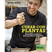 Curar con plantas / Grow Your Own Drugs: Remedios naturales para la salud y la