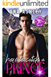 How to Catch a Prince (Chester Falls Book 1)