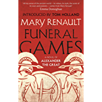 Funeral Games: A Novel of Alexander the Great: A Virago Modern Classic (Alexander The Great Trilogy)