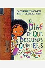 El día en que descubres quién eres (Spanish Edition) Hardcover