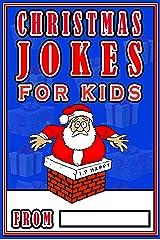 Christmas Jokes For Kids: The Best Christmas Jokes For Kids Kindle Edition