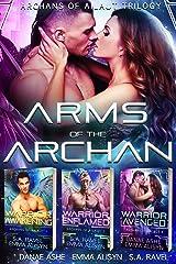 Arms of the Archan: A Sci-Fi Fantasy Alien Romance Trilogy Box set Kindle Edition