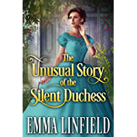 The Unusual Story of the Silent Duchess: A Historical Regency Romance Novel (English Edition)