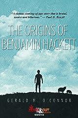 The Origins of Benjamin Hackett Kindle Edition