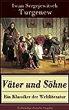 Väter und Söhne - Ein Klassiker der Weltliteratur (Vollständige deutsche Ausgabe): Zusammenstoß der Generationen