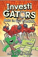 InvestiGators: Ants in Our P.A.N.T.S. (InvestiGators, 4) Hardcover