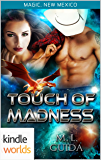 Magic, New Mexico: Touch of Madness (Kindle Worlds Novella)