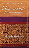 Essence of the Upanishads: A Key to Indian Spirituality (Wisdom of India Book 1)