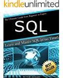 SQL: The Ultimate Guide From Beginner To Expert - Learn And Master SQL In No Time! (2017 Edition) (English Edition)
