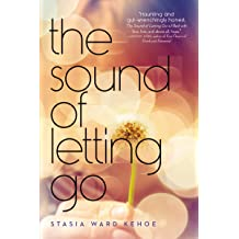 The Sound of Letting Go Feb 6, 2014