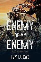 Enemy of My Enemy: Phoenix Warriors MC Book 1 Kindle Edition
