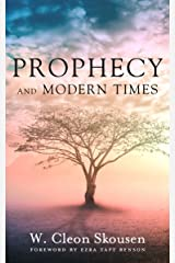Prophecy and Modern Times: Finding Hope and Encouragement in the Last Days Kindle Edition