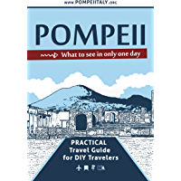 Pompeii, what to see in only one day: Practical Travel Guide for DIY travelers (English Edition)