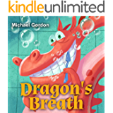 Dragon's Breath: (Children's book about a Cute Boy and his friend Dragon, Picture Books, Preschool Books, Ages 3-5, Baby Books, Kids Book, Bedtime Story