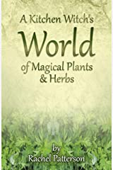 A Kitchen Witch's World of Magical Plants & Herbs Paperback