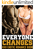 Everyone Changes XXX Erotic Romance Book