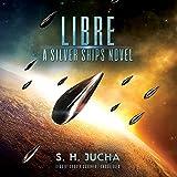 Libre: A Silver Ships Novel