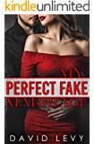 My Perfect Fake Marriage: A Fake Marriage Romance (Forbidden Billionaires Book 2)