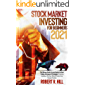 Stock Market Investing For Beginners 2021: The Ultimate Guide to Learn Quickly the Best Trading Techniques & Strategies…