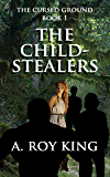 The Cursed Ground 1 - The Child-Stealers (The Edhai)