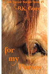 For My Horses (Jeb Taylor Series Book 5)