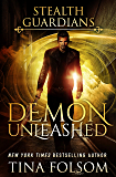 Demon Unleashed (Stealth Guardians Book 7)