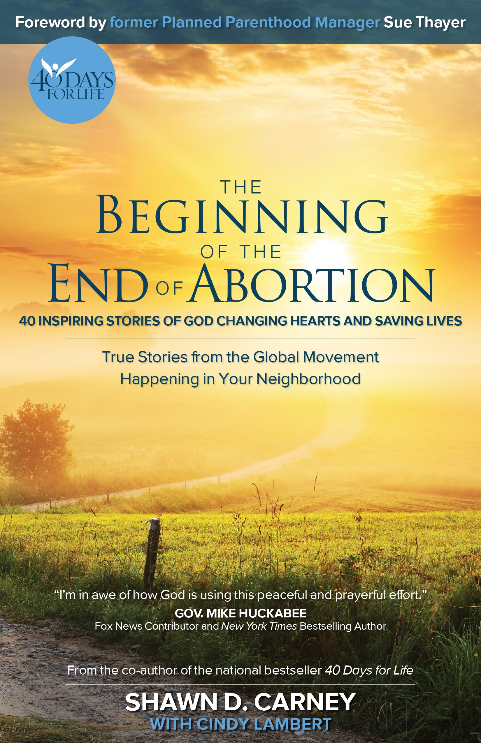 The Beginning of the End of Abortion: 40 Inspiring Stories of God Changing Hearts and Saving Lives pdf