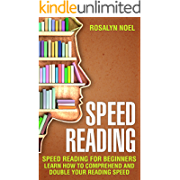 Speed Reading: For Beginners, Learn How To Comprehend And Double Your Reading Speed (prime reading,Productivity Book 2)