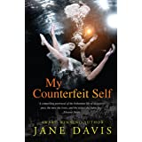 My Counterfeit Self: A compelling portrayal of the bohemian life of an activist poet, the men she loves, and the issues she f