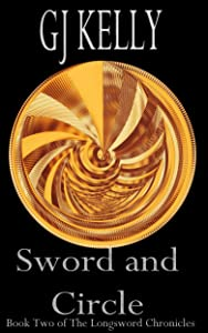 Sword and Circle: Book Two (The Longsword Chronicles 2)