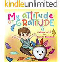My Attitude of Gratitude: Growing Grateful Kids. Teaching Kids To Be Thankful - Focus on the Family. Children's Books Ages 3-5, Rhyming story. Picture Book. (Oliver's Tips for Kids Book 1)