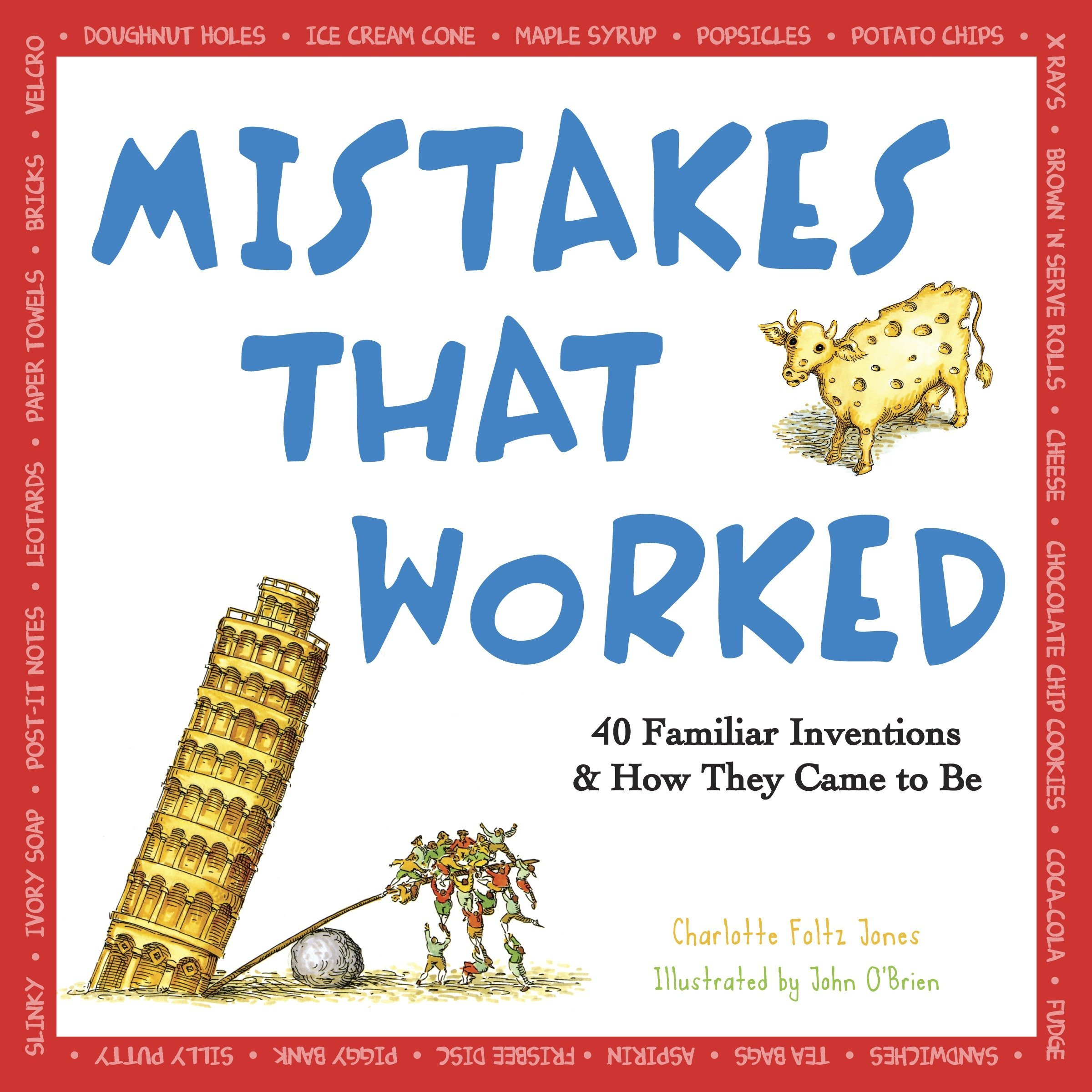 Mistakes That Worked: 40 Familiar Inventions & How They Came to Be by Doubleday Books for Young Readers