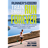 Runner's World Train Smart, Run Forever: How to Become a Fit and Healthy Lifelong Runner by Following The Innovative 7…